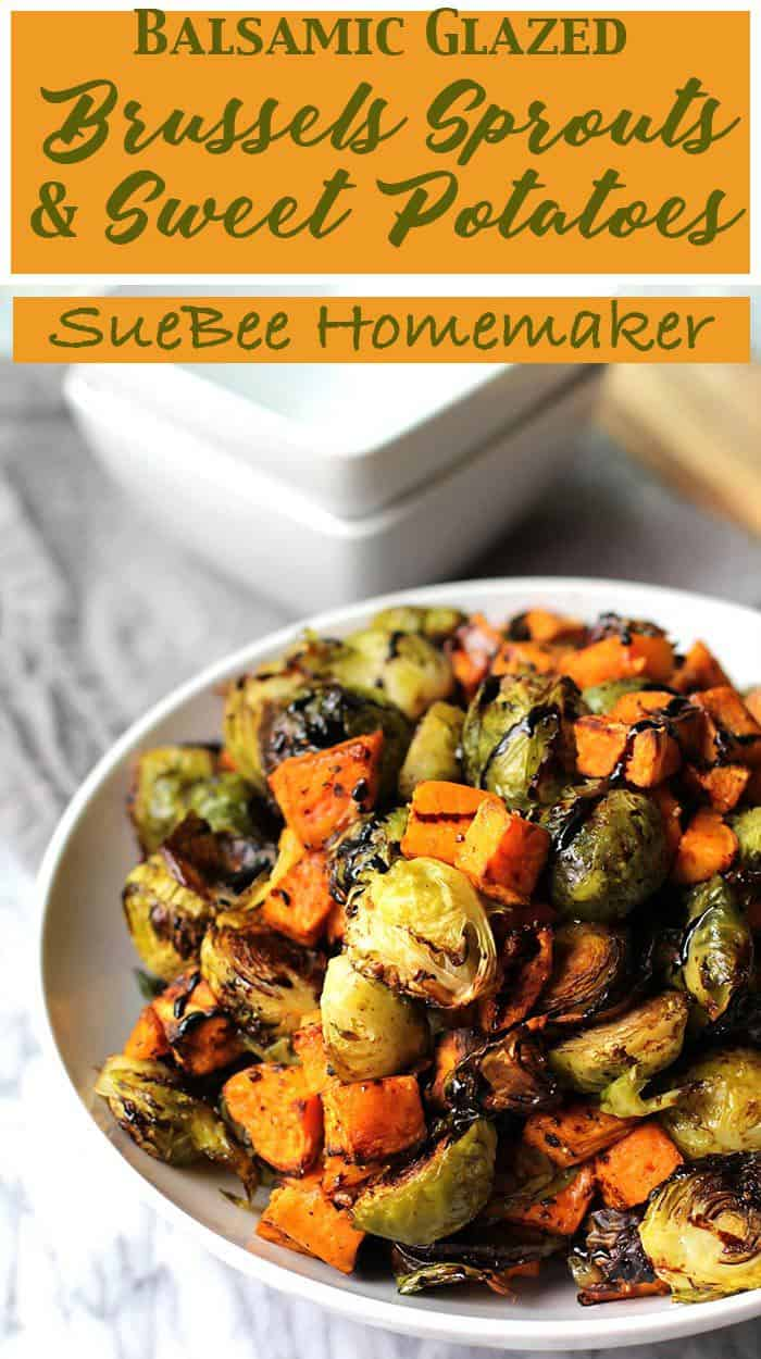 A delicious side dish of roasted brussels sprouts and sweet potatoes, topped with a Balsamic drizzle! | suebeehomemaker.com | #balsamicglaze #brusselssprouts #sweetpotatoes #roastedveggies