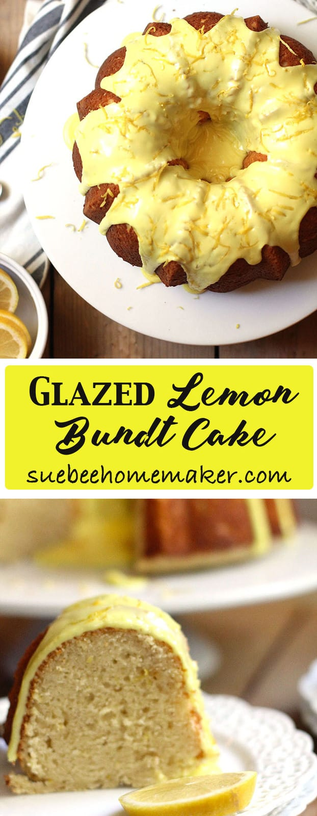 Glazed Lemon Bundt Cake is the perfect way to welcome Spring. You need FOUR fresh lemons for this cake, and you'll know why when you take a bite. So good! | suebeehomemaker.com