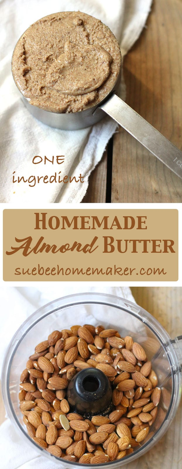 Homemade Almond Butter should be on your list of GOOD foods to eat in the new year. Only one ingredient and a lot of pulsing in your food processor! | suebeehomemaker.com