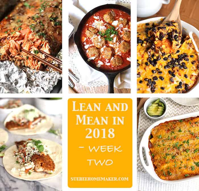 Lean and Mean in 2018 - it's all about balance. My five main dish recipes will give you a great jump-start to your clean eating in 2018! | suebeehomemaker.com
