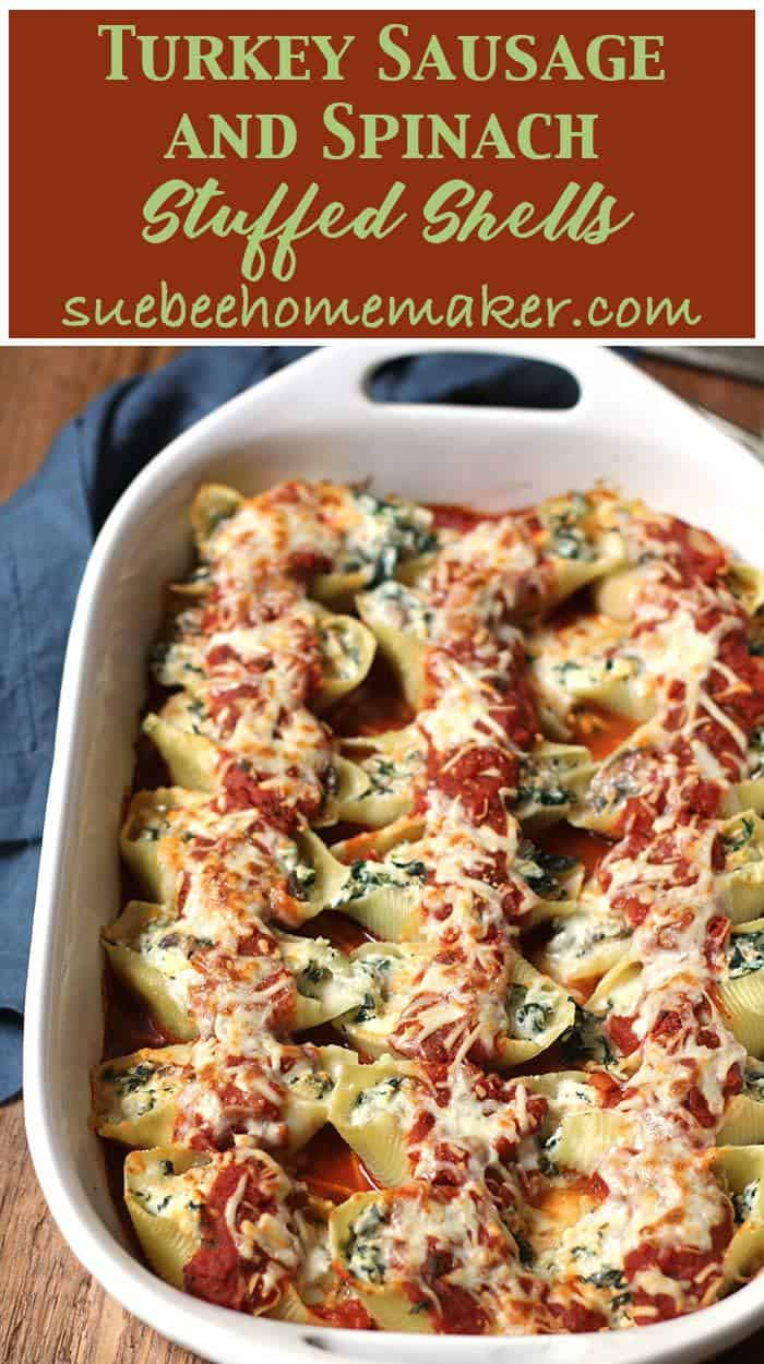 Turkey Sausage and Spinach Stuffed Shells combine lean turkey sausage, frozen spinach, part-skim ricotta, mozzarella cheese, and jumbo shells! | suebeehomemaker.com | #stuffedshells #turkeysausage #spinach #sausagestuffedshells