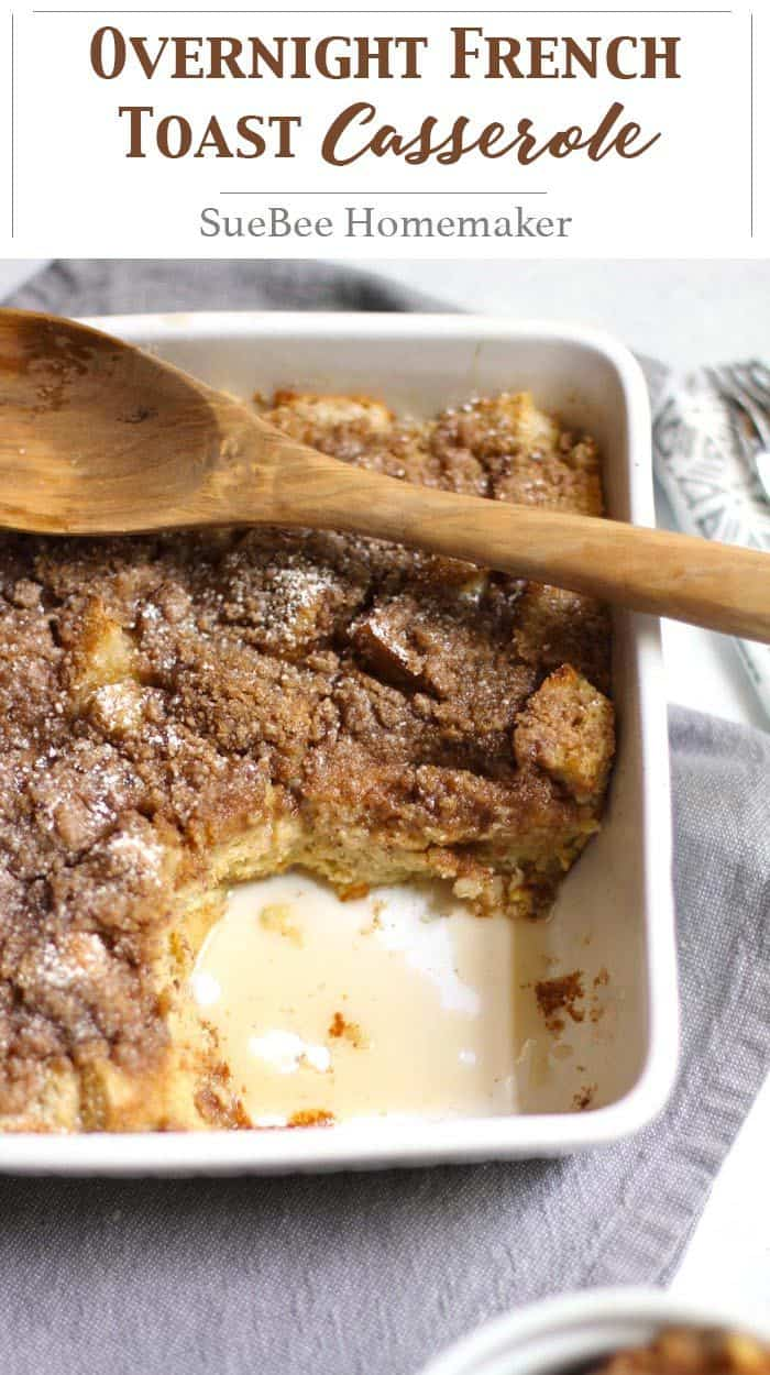 Overnight French Toast Casserole is THE BEST brunch dish. Crusty bread gets soaked in an egg custard, and then topped with a delicious crumble. Prep it the night before and then brunch is a breeze the next day! | suebeehomemaker | #overnightcasserole #frenchtoast #brunch #breakfastcasserole