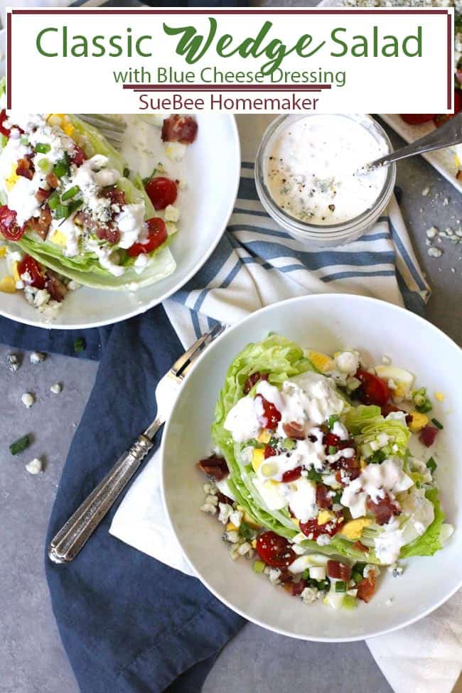 Classic Wedge Salad with Blue Cheese Dressing is THE perfect side to go with a big juicy steak or any entree for that matter. It's crisp and simple, and the homemade dressing brings all the flavors together. Make this one for date night in! | suebeehomemaker.com | #classicwedgesalad #wedgesalad #bluecheesedressing #bluecheese