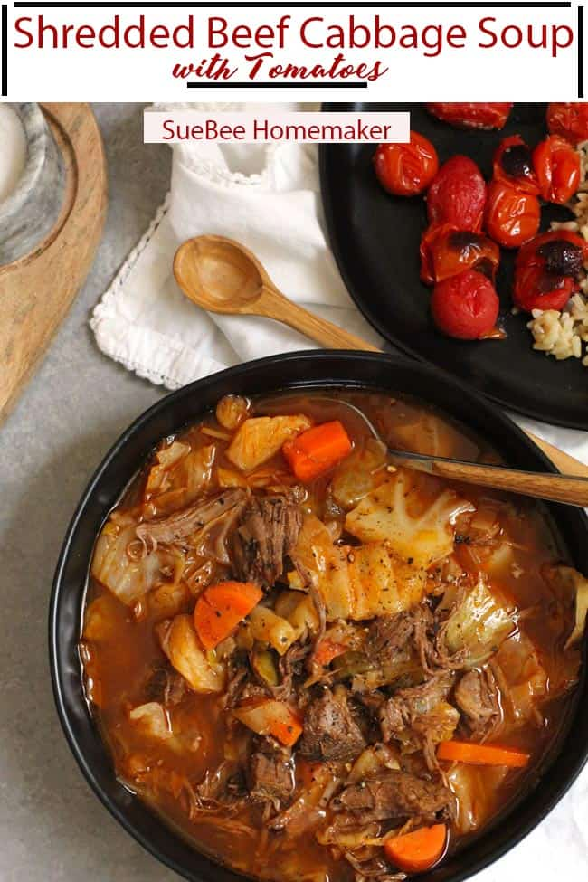 Shredded Beef Cabbage Soup with Tomatoes is a satisfying soup, filled with tender beef, cabbage, other veggies, and topped with roasted tomatoes. This one is loaded with protein and fiber, and will fill you up for hours. | suebeehomemaker.com | #beefandcabbagesoup #shreddedbeef #cabbagesoup #highprotein #soup