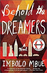 Behold the Dreamers by Imbola Mbue